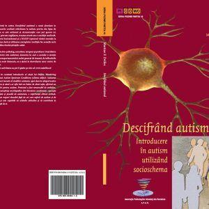 Descifrand Autismul - Introducere in autism utilizand socioschema - Martine F. Delfos