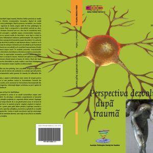 Perspectiva dezvoltarii dupa trauma - Martine F. Delfos